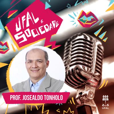 Ufal e Sociedade 100 - Entrevista com o reitor Josealdo Tonholo