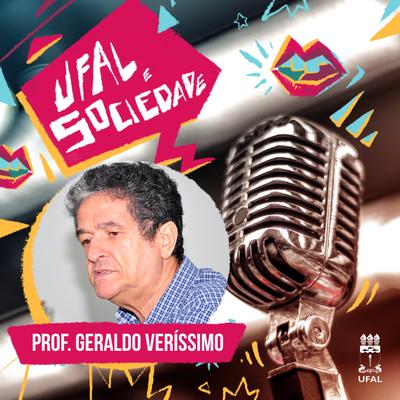 Ufal e Sociedade 84 - entrevista com o professor Geraldo Veríssimo do Ceca
