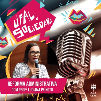 Ufal e Sociedade 97 - Reforma Administrativa